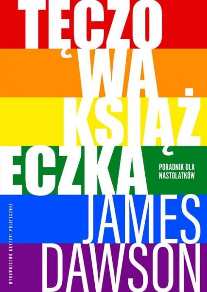 Tęczowa książeczka Poradnik dla nastolatków - James Dawson | okładka
