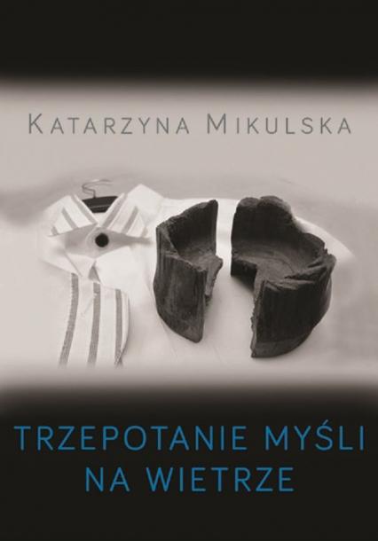 Trzepotanie myśli na wietrze - Katarzyna Mikulska | okładka