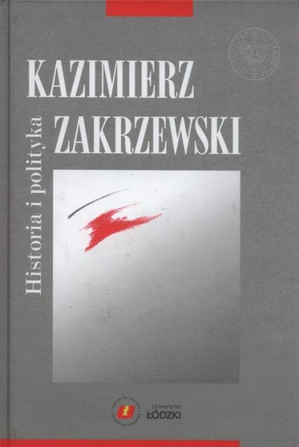 Historia i polityka - Kazimierz Zakrzewski | okładka