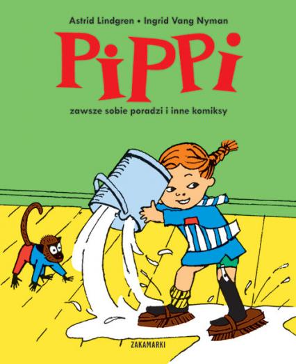 Pippi zawsze sobie poradzi i inne komiksy - Astrid Lindgren | okładka