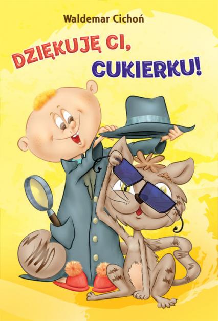 Dziękuję ci Cukierku! - Waldemar Cichoń | okładka