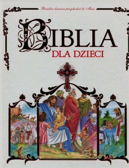 Biblia dla dzieci - zbiorowa praca   okładka