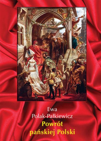 Powrót pańskiej Polski - Ewa Polak-Pałkiewicz   okładka