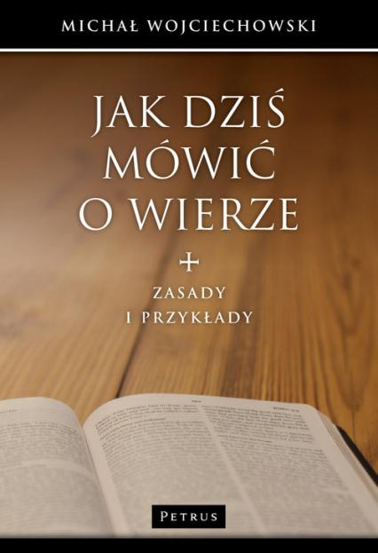 Jak dziś mówić o wierze - Michał Wojciechowski | okładka