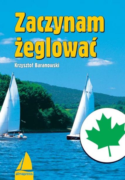 Zaczynam żeglować - Krzysztof Baranowski   okładka
