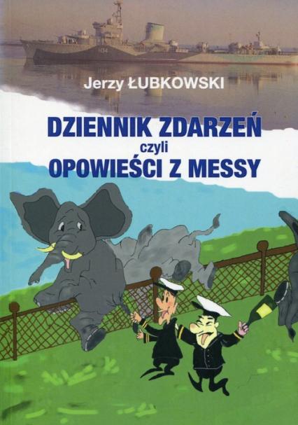 Dziennik zdarzeń czyli opowieści z Messy - Jerzy Łubkowski   okładka