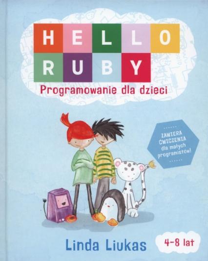 Hello Ruby Programowanie dla dzieci - Linda Liukas | okładka