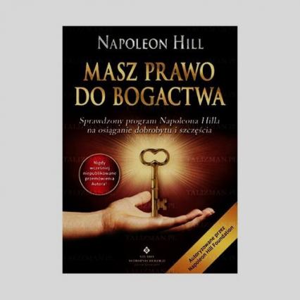 Masz prawo do bogactwa Sprawdzony program Napoleona Hilla na osiąganie dobrobytu i szczęścia - Napoleon Hill | okładka