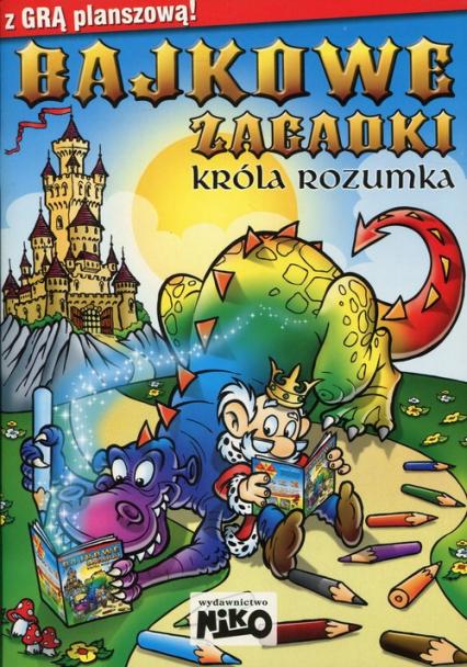 Bajkowe zagadki Króla Rozumka - zbiorowa Praca | okładka
