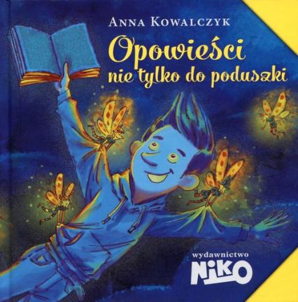 Opowieści nie tylko do poduszki - Anna Kowalczyk | okładka