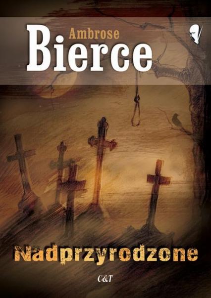 Nadprzyrodzone - Ambrose Bierce | okładka
