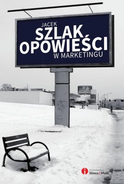 Opowieści w marketingu - Jacek Szlak | okładka