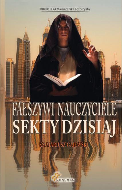 Fałszywi nauczyciele Sekty dzisiaj - Mariusz Gajewski | okładka