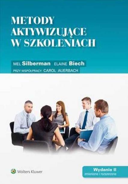Metody aktywizujące w szkoleniach - Biech Elaine, Silberman Mel | okładka