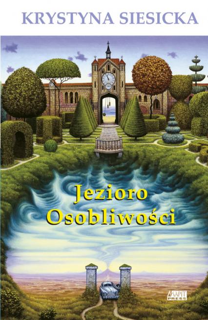Jezioro Osobliwości - Krystyna Siesicka | okładka