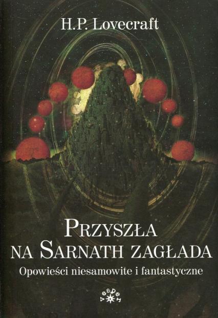 Przyszła na Sarnath zagłada Opowieści niesamowite i fantastyczne - Lovecraft Howard Phillips   okładka