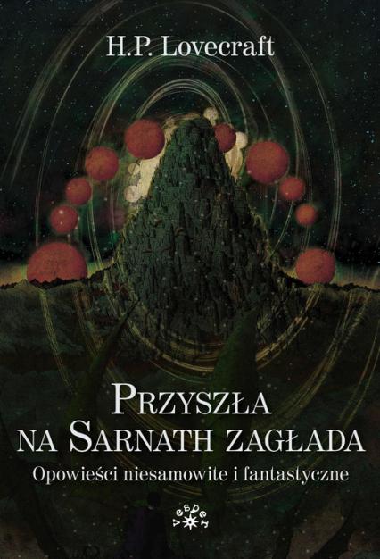 Przyszła na Sarnath zagłada Opowieści niesamowite i fantastyczne - Lovecraft Howard Phillips | okładka