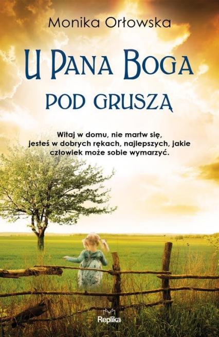 U Pana Boga pod gruszą - Monika Orłowska | okładka