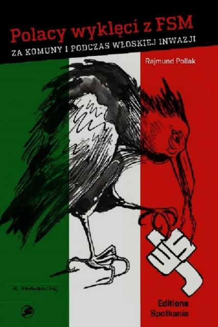 Polacy wyklęci z FSM za komuny i podczas włoskiej inwazji - Rajmund Pollak | okładka