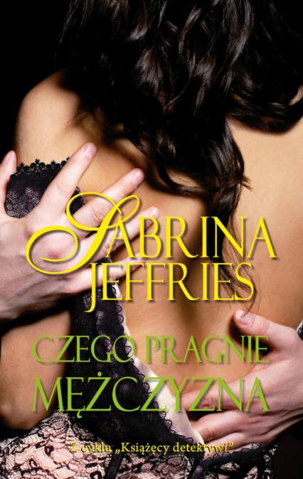 Czego pragnie mężczyzna - Sabrina Jeffries | okładka
