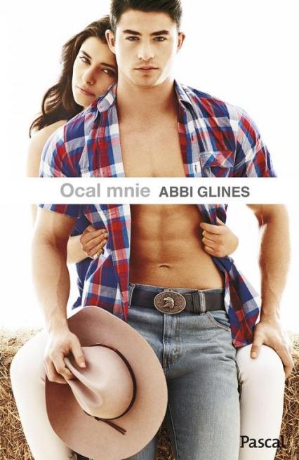 Ocal mnie - Abbi Glines | okładka