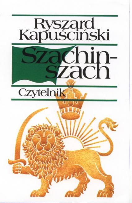Szachinszach - Ryszard Kapuściński | okładka