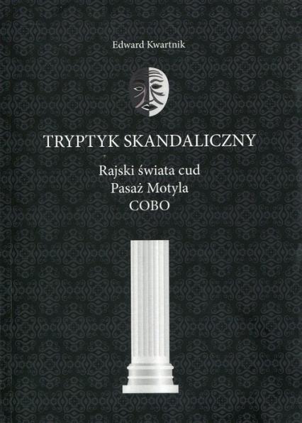 Tryptyk skandaliczny - Edward Kwartnik | okładka