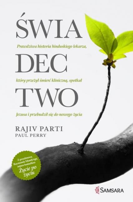 Świadectwo Prawdziwa historia hinduskiego lekarza, który przeżył śmierć kliniczną, spotkał Jezusa i przebudził - Parti Rajiv, Perry Paul | okładka