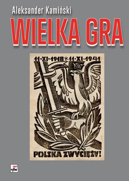 Wielka Gra - Aleksander Kamiński   okładka