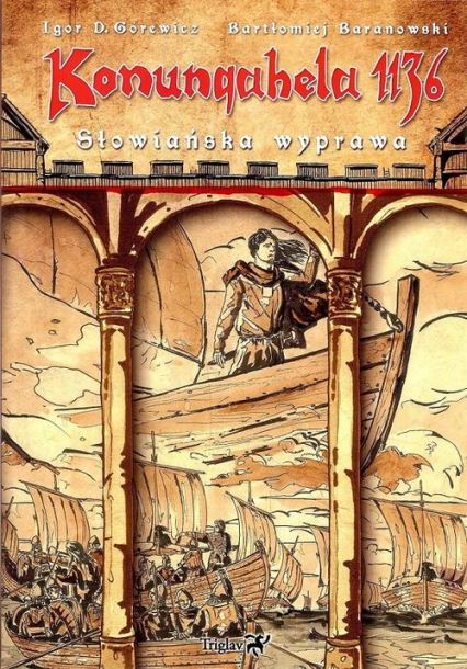 Konungahela 1136  Słowiańska wyprawa Słowiańska wyprawa - Górewicz Igor D., Baranowski Bartłomiej | okładka