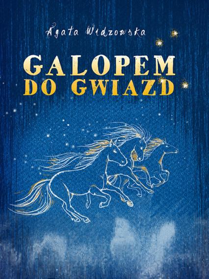 Galopem do gwiazd - Agata Widzowska | okładka