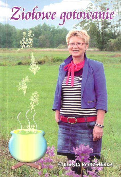Ziołowe gotowanie - Stefania Korżawska | okładka