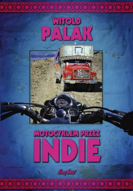 Motocyklem przez Indie - Witold Palak | okładka