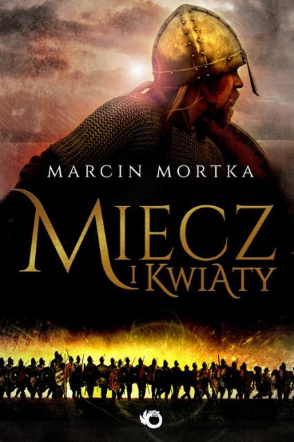Miecz i kwiaty - Marcin Mortka | okładka