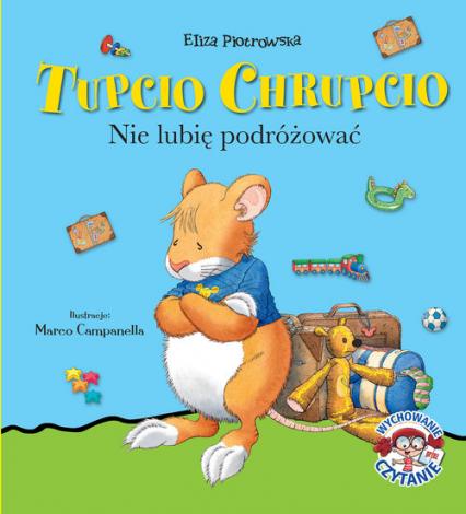 Tupcio Chrupcio Nie lubię podróżować - Eliza Piotrowska | okładka
