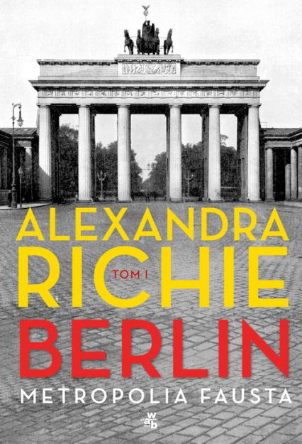 Berlin Metropolia Fausta Tom 1 - Alexandra Richie | okładka