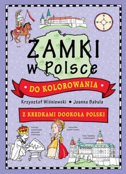 Zamki w Polsce do kolorowania - Wiśniewski Krzysztof, Babula Joanna | okładka