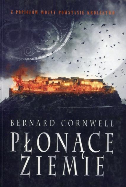 Płonące ziemie Tom 5 - Bernard Cornwell | okładka