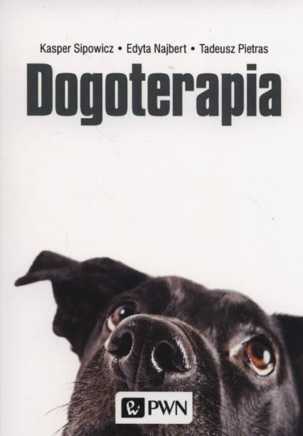 Dogoterapia - Sipowicz Kasper, Pietras Tadeusz, Najbert Edyta   okładka
