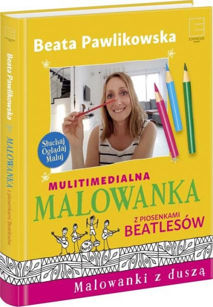 Multimedialna malowanka z piosenkami Beatlesów - Beata Pawlikowska | okładka