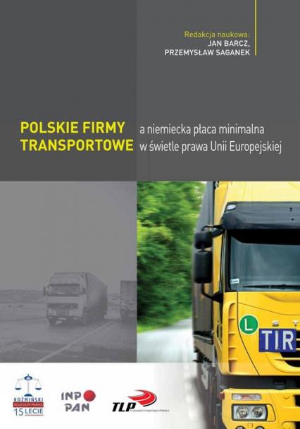 Polskie firmy transportowe a niemiecka płaca minimalna w świetle prawa Unii Europejskiej -    okładka