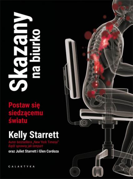 Skazany na biurko Postaw się siedzącemu światu - Kelly Starrett | okładka