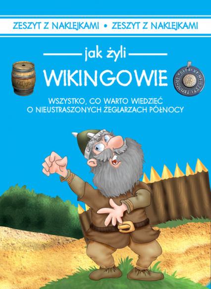 Jak żyli ludzie Wikingowie - Iwona Czarkowska | okładka