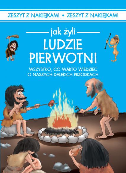 Jak żyli ludzie Ludzie pierwotni - Iwona Czarkowska | okładka