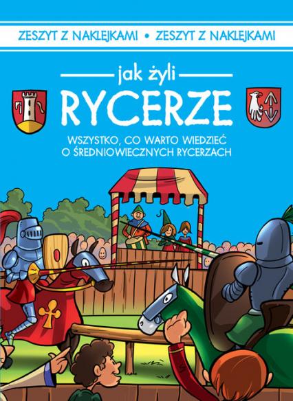 Jak żyli ludzie Rycerze - Iwona Czarkowska | okładka