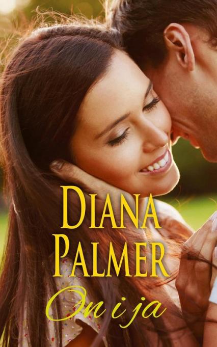 On i ja - Diana Palmer | okładka