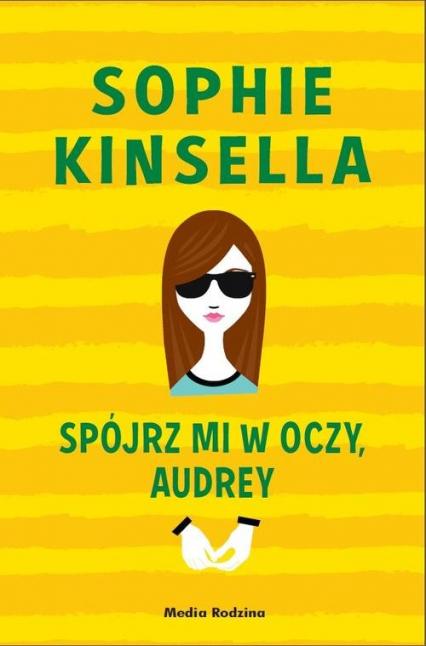 Spójrz mi w oczy Audrey - Sophie Kinsella   okładka
