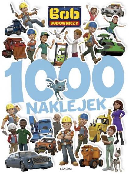 Bob Budowniczy 1000 naklejek - Irena Teleżyńska   okładka