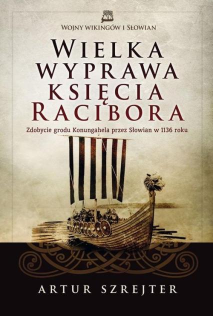Wielka wyprawa księcia Racibora - Artur Szrejter | okładka