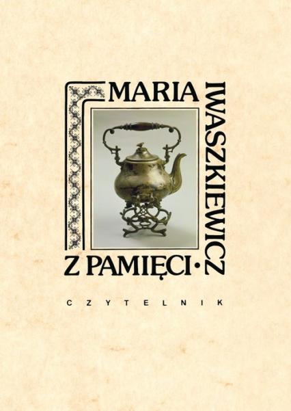 Z pamięci - Maria Iwaszkiewicz | okładka